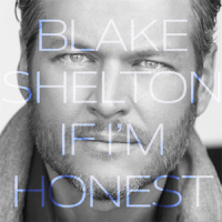 if_im_honest_official_album_cover_by_blake_shelton